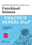 REVISE Edexcel GCSE (9-1) Combined Science Higher Practice Papers Plus: for the 2016 qualifi...