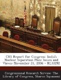 Crs Report for Congress: India's Nuclear Separation Plan: Issues and Views: November 21, 200...
