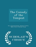 The Comedy of the Tempest - Scholar's Choice Edition