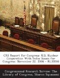 Crs Report for Congress: U.S. Nuclear Cooperation with India: Issues for Congress: November ...