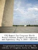 Crs Report for Congress: North Korea's Nuclear Weapons Development and Diplomacy: May 4, 200...