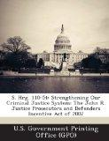 S. Hrg. 110-54: Strengthening Our Criminal Justice System: The John R. Justice Prosecutors a...
