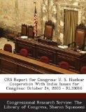 Crs Report for Congress: U. S. Nuclear Cooperation with India: Issues for Congress: October ...