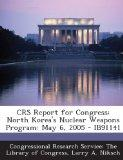 Crs Report for Congress: North Korea's Nuclear Weapons Program: May 6, 2005 - Ib91141