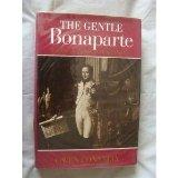 The gentle Bonaparte;: A biography of Joseph, Napoleon's elder brother
