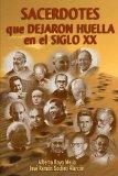 Sacerdotes que dejaron huella en el siglo Xx (Spanish Edition)