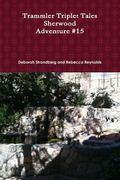 Trammler Triplet Tales, Sherwood, Adventure #15