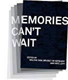Memories Can't Wait: Conversations on Accessing History and Archives Through Artistic Practices
