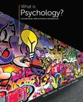 What is Psychology?: Foundations, Applications, and Integration