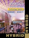 Physics for Scientists and Engineers, Technology Update, Hybrid Edition (with Enhanced WebAs...