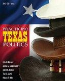 Bundle: Practicing Texas Politics (Text Only), 15th + MindTap(TM) Political Science Printed ...