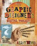 The Graphic Designer's Digital Toolkit: A Project-Based Introduction to Adobe Photoshop Crea...