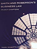 Smith and Roberson's Business Law (Select Chapters)