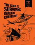 The Guide to Surviving General Chemistry