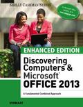 Enhanced Discovering Computers and Microsoft Office 2013 : A Combined Fundamental Approach