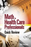 Quick Review: Math for Health Care Professionals