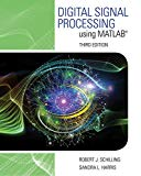Digital Signal Processing using MATLAB (Activate Learning with these NEW titles from Enginee...