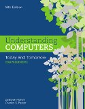 Understanding Computers: Today and Tomorrow: Comprehensive