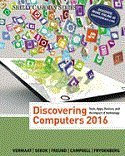 Bundle: Discovering Computers ©2016 + LMS Integrated for SAM 2013 Assessment, Training, and ...