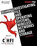 Computer Forensics: Investigating File and Operating Systems, Wireless Networks, and Storage...
