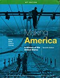 Making America: A History of the United States Seventh Edition AP Edition