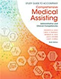 Study Guide for Lindh/Tamparo/Dahl/ Morris/Correa's Comprehensive Medical Assisting: Adminis...