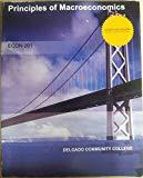 Principles of Macroeconomics Custom Edition for Delgado Community College [Paperback] [Jan 0...