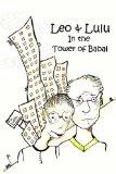 Leo and Lulu and the Tower of Babal
