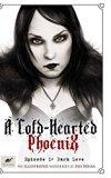 A Cold-Hearted Phoenix - Episode 1: Dark Love