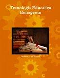 Tecnología Educativa Emergente (Spanish Edition)