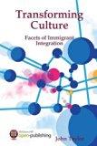 Transforming Culture, Facets of Immigrant Integration
