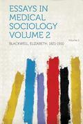 Essays in Medical Sociology Volume 2 Volume 2