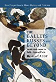The Ballets Russes and Beyond: Music and Dance in Belle-Époque Paris (New Perspectives in Mu...