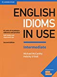 English Idioms in Use Intermediate Book with Answers: Vocabulary Reference and Practice