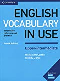 English Vocabulary in Use Upper-Intermediate Book with Answers: Vocabulary Reference and Pra...