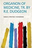 Organon of Medicine, Tr. by R.E. Dudgeon