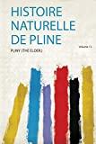 Histoire Naturelle De Pline (French Edition)