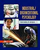 Industrial/Organizational Psychology: Understanding the Workplace