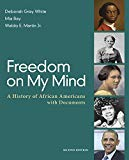 Freedom on My Mind: A History of African Americans, with Documents