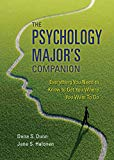The Psychology Major's Companion: Everything You Need to Know to Get Where You Want to Go