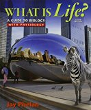 What is Life? A Guide to Biology with Physiology & LaunchPad Six Month Access