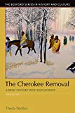 The Cherokee Removal: A Brief History with Documents (Bedford Cultural Editions)