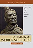 A History of World Societies, Value Edition, Volume 1: To 1600