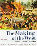 The Making of the West, Volume 1: To 1750: Peoples and Cultures