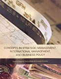 Concepts in Strategic Management, International Management, and Business Policy
