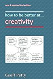 how to be better at. . . creativity