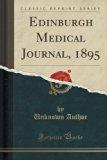 Edinburgh Medical Journal, 1895 (Classic Reprint)