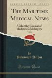 The Maritime Medical News, Vol. 11: A Monthly Journal of Medicine and Surgery (Classic Reprint)
