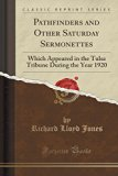 Pathfinders and Other Saturday Sermonettes: Which Appeared in the Tulsa Tribune During the Y...
