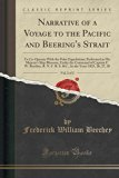 Narrative of a Voyage to the Pacific and Beering's Strait, Vol. 2 of 2: To Co-Operate With t...